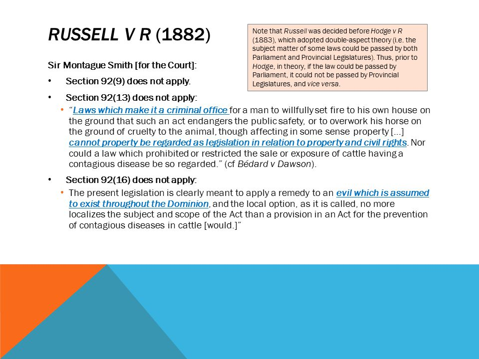 Russell v r (1882) Sir Montague Smith [for the Court]: